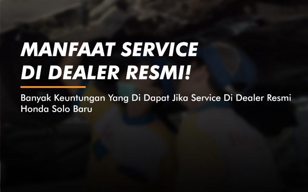 Manfaat Service Di Dealer Resmi